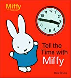 Tell the Time with Miffy (Miffy and Friends)