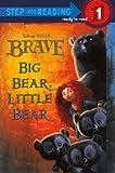 Big Bear, Little Bear (Turtleback School & Library Binding Edition) (Disney Pixar Brave: Step into Reading: Step 1)
