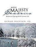More Majesty of the Seasons, Richard Svd Daschbach, 1441502831