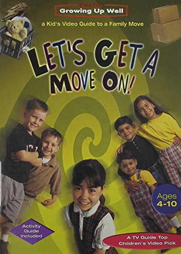 Growing Up Well - Let's Get a Move On! A Kid's Video Guide to a Family Move