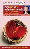 img - for Para Que No Te Enferme el Corazon: Todo Lo Que Debes Saber Para Cuidarlo (Guias Practicas de Saber Vivir) by Alfonso Castro Beiras (2004-11-30) book / textbook / text book