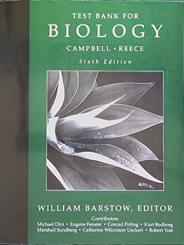 Test Bank for Campbell/Reece Biology, Sixth Edition. 9780805366372, 0805366377. (Campbell Reece Biology 6th Edition Test Bank)