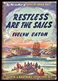 Front cover for the book Restless Are the Sails by Evelyn Eaton