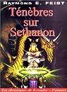 Les Chroniques de Krondor, tome 4 : Ténèbres sur Sethanon par Feist