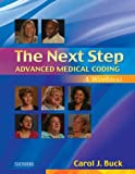 The Next Step for Advanced Medical Coding : A Worktext, Buck, Carol J., 0721602126