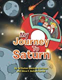 My Journey to Saturn, Ne'kailah Danielle Harrison and Alice F. Belton-Terrell, 1483699471