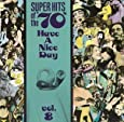 Super Hits of the '70s: Have a Nice Day, Vol. 8