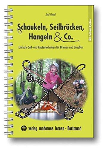 Schaukeln, Seilbrücken, Hangeln & Co.: Einfache Seil- und Knotentechniken für Drinnen und Draußen