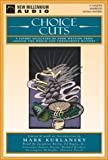 img - for Choice Cuts: A Savory Selection of Food Writing from Around the World and Throughout History (New Millennium Audio) book / textbook / text book