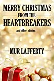 Merry Christmas from the Heartbreakers and Other Stories
