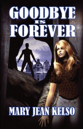 Goodbye is Forever (Lynne Garrett Series)