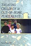 Treating Children in Out-of-Home Placements, Rosen, Marvin, 0789001632