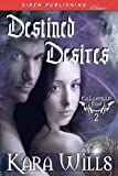Destined Desires, Kara Wills, 1606015621