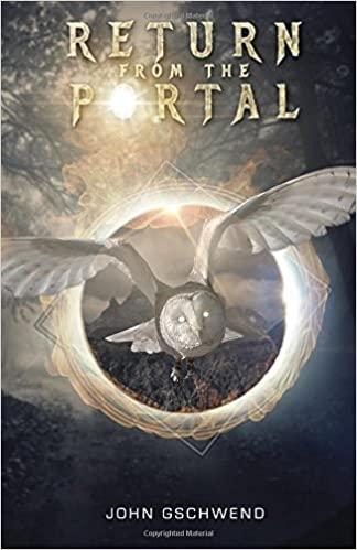 Return From the Portal: A Time Travel Story (Book 2): John