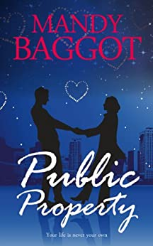 Public Property: A cozy romantic feel-good read with a dash of mystery and a hot hero! (Freya Johnson Book 2) by [Baggot, Mandy]