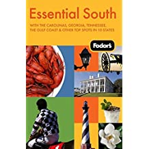 Fodor's Essential South, 1st Edition: With the Carolinas, Georgia, Tennessee, the Gulf Coast & Other Top Spots in 10 States