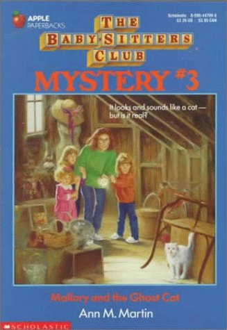 Mallory and the Ghost Cat (The Baby-Sitters Club Mystery, No. 3)