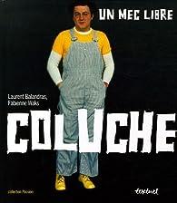 Coluche : Un mec libre par Fabienne Waks