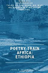 Poetry Train Africa: Ethiopia 8: Tales of the Dead, No War No Ghosts & Pyrates of Suicyde (Volume 1) Paperback