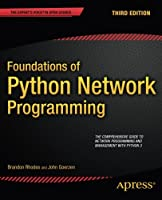 Foundations of Python Network Programming, 3rd Edition Front Cover