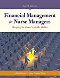 : Financial Management for Nurse Managers: Merging the Heart with the Dollar