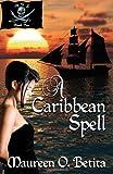 A Caribbean Spell, Maureen O. Betita, 1939914019