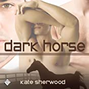 Dark Horse : Dark Horse Series | Kate Sherwood