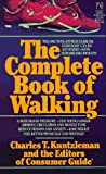 The Complete Book of Walking, Charles T. Kuntzleman, 067170074X