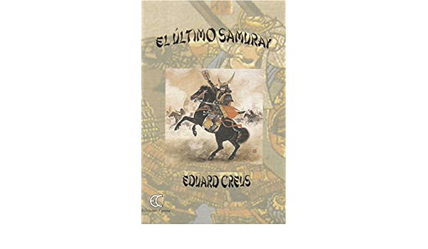 Amazon.com: El último Samuray (Spanish Edition) eBook ...