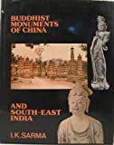 Buddhist Monuments of China and South-East India, Sarma, I. K., 0836421841