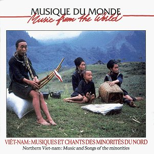 Northern Vietnam: Music & Songs of the Minorities by Buda Musique