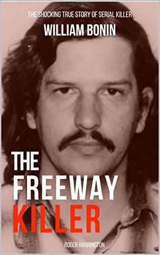#freebooks – THE FREEWAY KILLER: The Shocking True Story of Serial Killer William Bonin by Roger Harrington