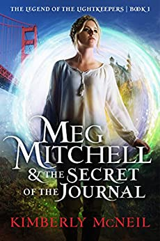 Meg Mitchell & The Secret of the Journal (The Legend of the Lightkeepers Book 1) by [McNeil, Kimberly]