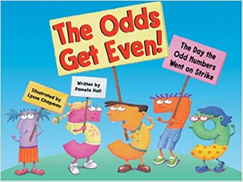The Odds Get Even: The Day the Odd Numbers Went on Strike: Pamela ...