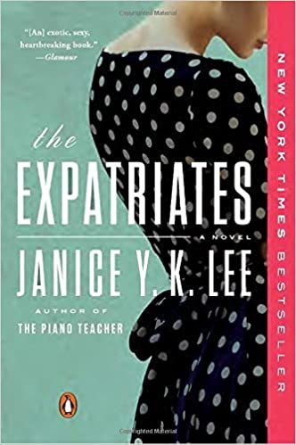 The Expatriates: A Novel by Janice Y. K. Lee (2016-10-11)