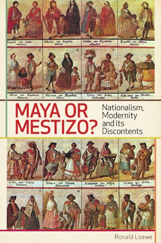Maya or Mestizo?: Nationalism, Modernity, and its Discontents (Teaching Culture: UTP Ethnographies for the Classroom)