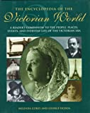 The Encyclopedia of the Victorian World: A Reader's Companion to the People, Places, Events, and Everyday Life of the Victorian Era (Henry Holt Reference Book)