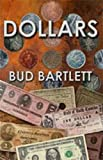 Dollars, Bud Bartlett, 0881001449