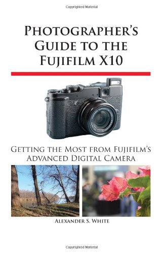 Download Photographer's Guide to the Fujifilm X10 PDF