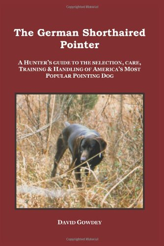 - The German Shorthaired Pointer: a Hunter's Guide