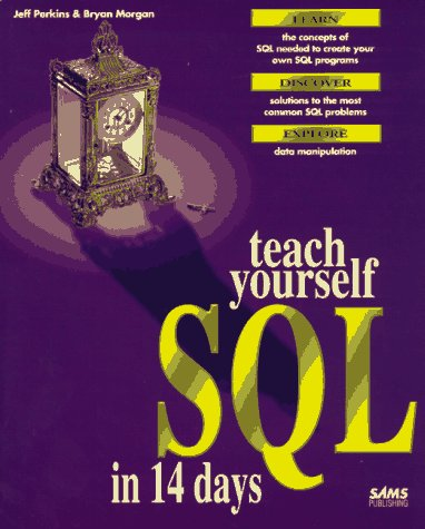 Teach Yourself SQL in 14 Days (Sams Teach Yourself)