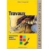 Travaux : Maçonnerie, plâtre, isolation