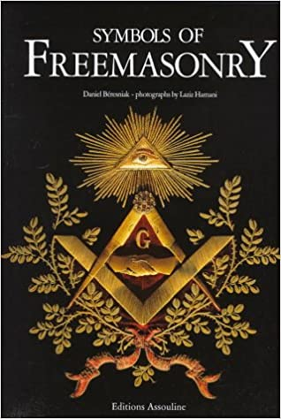 Symbols Of Freemasonry Daniel Beresniak 9782843230332 Books