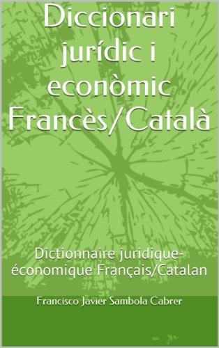 Descargar Libro Diccionari Jurídic I Econòmic Francès/català: Dictionnaire Juridique-économique Français/catalan Francisco Javier Sambola Cabrer