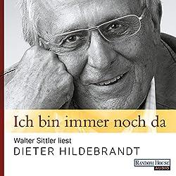 Ich bin immer noch da: Walter Sittler liest Dieter Hildebrandt