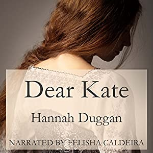 Dear Kate: A Novel Audiobook