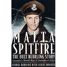 Malta Spitfire The Buzz Beurling Story