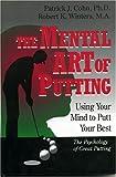 The Mental Art of Putting, Patrick J. Cohn and Robert K. Winters, 0912083875
