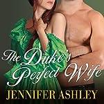 The Duke's Perfect Wife: Highland Pleasures, Book 4 | Jennifer Ashley
