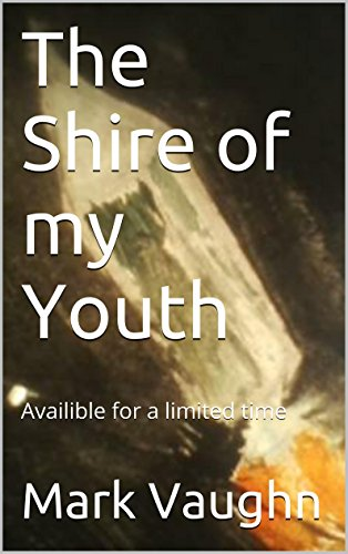The Shire of my Youth: Availible for a limited time